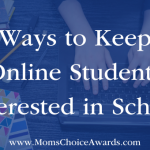 Ways to Keep Online Students Interested in School