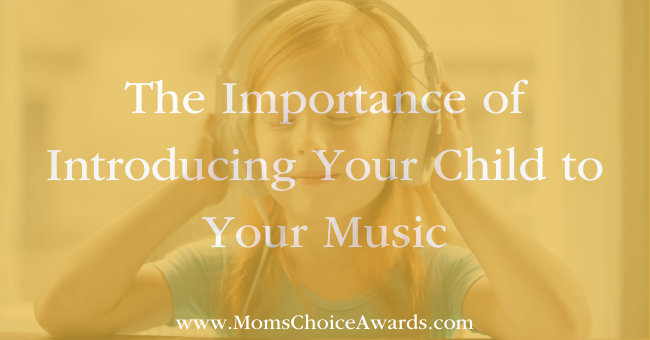 The Importance of Introducing Your Child to Your Music