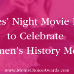 Ladies' Night Movie Picks to Celebrate Women's History Month