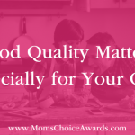 Food Quality Matters Especially for Your Child