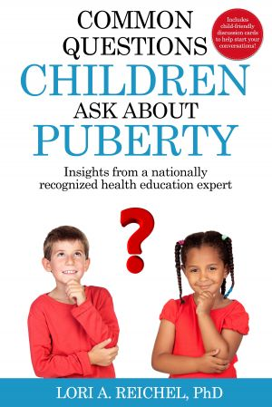 Common Questions Children Ask About Puberty