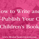 How to Write and Self-Publish Your Own Children's Book