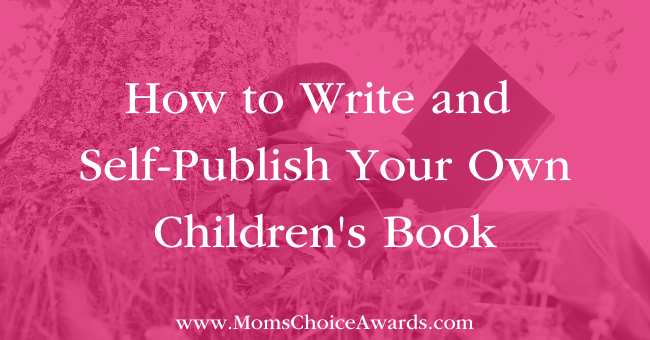 How to Write and Self-Publish Your Own Children's Book Featured Image