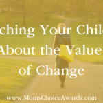 Teaching Your Children About the Value of Change