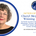 Interview with Mom's Choice Award-Winner Cheryl Meyer