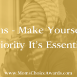 Moms – Make Yourself A Priority It's Essential