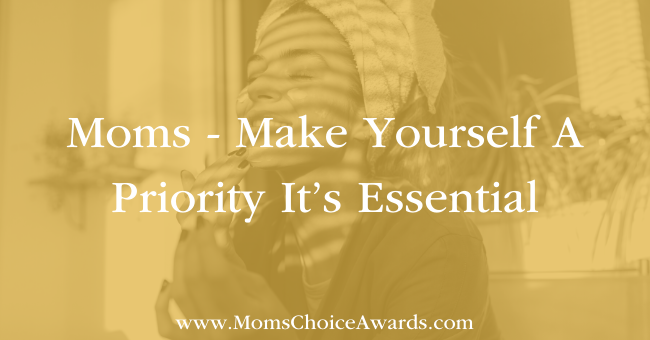 Moms-Make Yourself A Priority It's Essential Featured Image