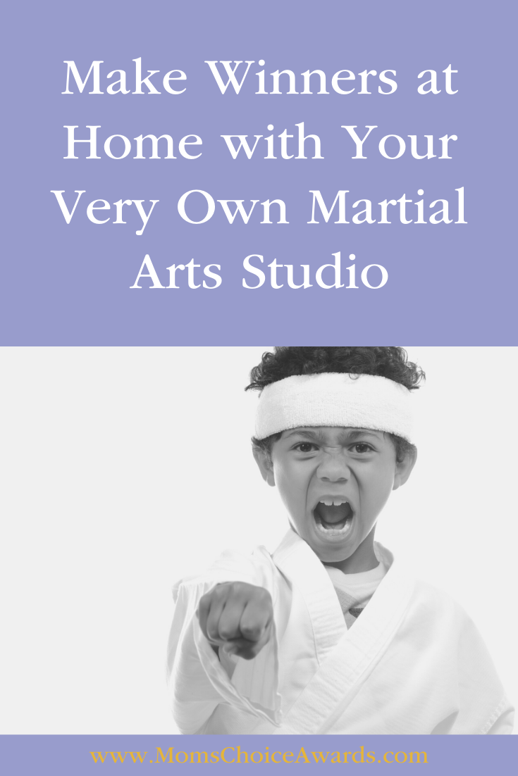 Make Winners at Home with Your Very Own Martial Arts Studio