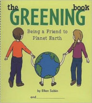 Award-Winning Children's book — The Greening Book: Being a Friend to Planet Earth