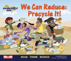 Award-Winning Children's book — We Can Reduce: Precycle It!