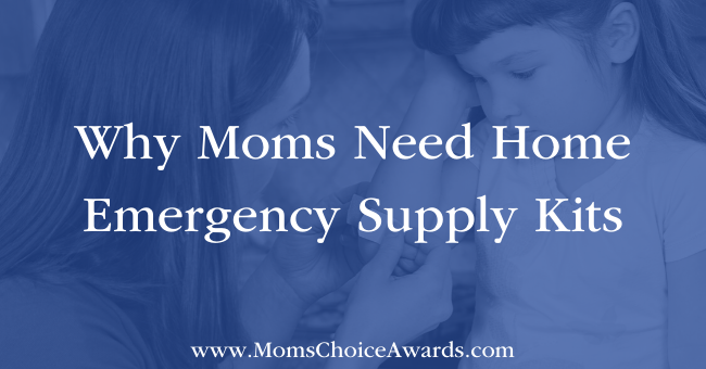 Why Moms Need Home Emergency Supply Kits Featured Image