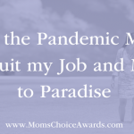 How the Pandemic Made Me Quit My Job and Move to Paradise