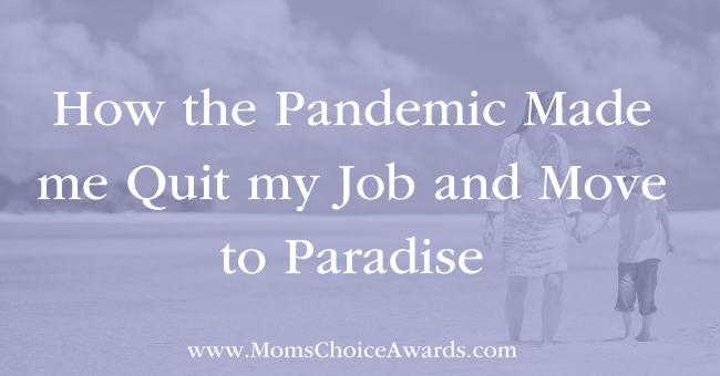 How the Pandemic Made me Quit my Job and Move to Paradise MC- 650 x 340 (WP & Gleam Featured Image
