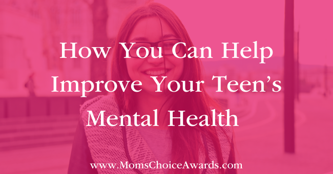 How You Can Help Improve Your Teen's Mental Health