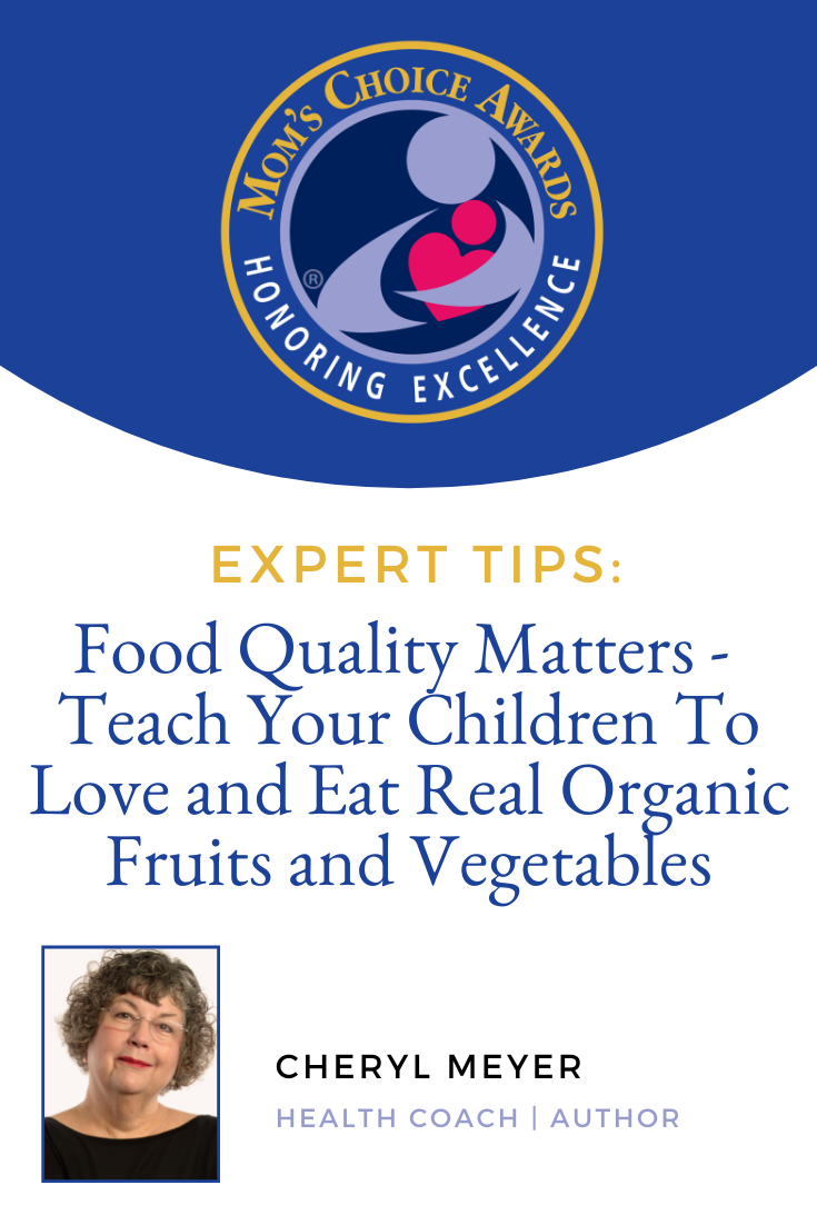 Food Quality Matters - Teach Your Children To Love and Eat Real Organic Fruits and Vegetables