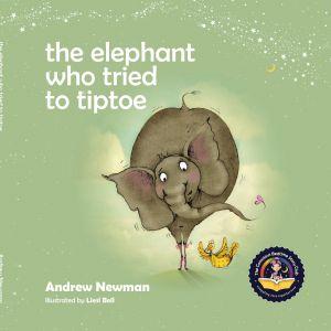 Award-Winning Children's book — The Elephant Who Tried to Tiptoe