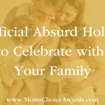 Unofficial Absurd Holidays to Celebrate with Your Family