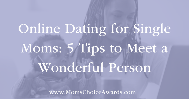 Online Dating for Single Moms: 5 Tips to Meet a Wonderful Person Featured