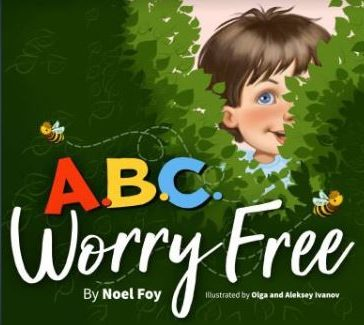"Noel Foy's MCA award-winning book, ""ABC Worry Free."""