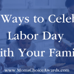 Fun Ways to Celebrate Labor Day with Your Family