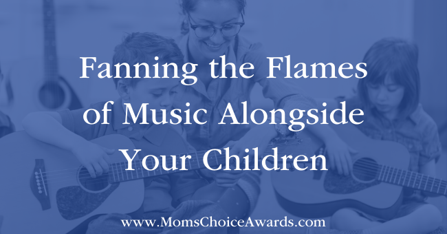 Fanning the Flames of Music Alongside Your Children Featured Image