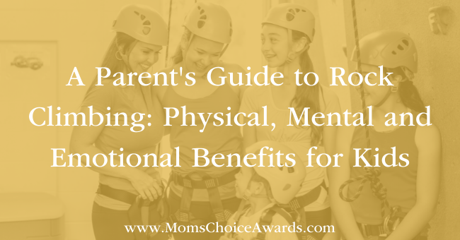 A Parent's Guide to Rock Climbing: Physical, Mental and Emotional Benefits for Kids Featured Image