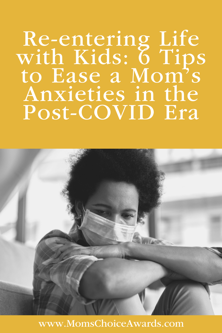 Re-entering Life with Kids: 6 Tips to Ease a Mom's Anxieties in the Post-COVID Era