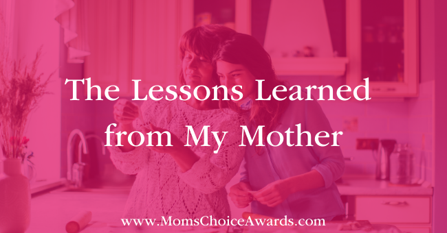 The Lessons Learned from My Mother