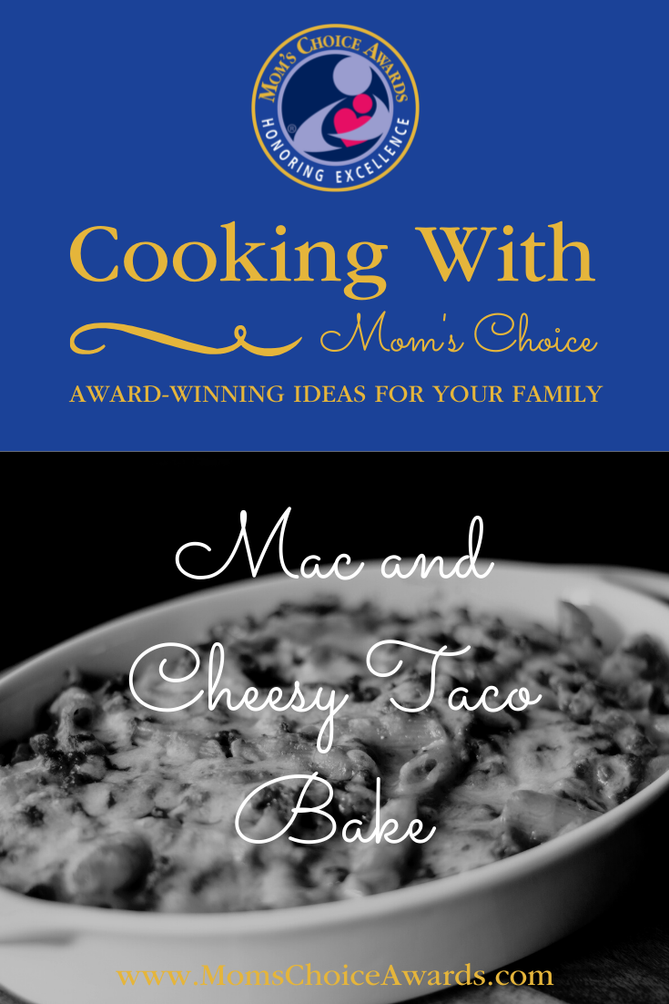 Cooking with Mom's Choice: Mac and Cheesy Taco Bake