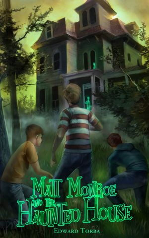 Award-Winning Children's book — Matt Monroe and the Haunted House